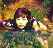 Heather McCready: Give It A Day [Digipak]