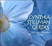 Cynthia Stillman Gerdes: Solo and Chamber Music
