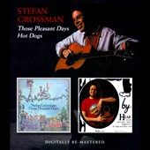 Stefan Grossman: Those Pleasant Days/Hot Dogs