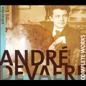Andr&eacute; Devaere: Complete Works / Devaere, Ryckelynck, Michiels