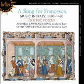 A Song for Francesca - Music in Italy 1330-1430 / Gothic Voices, Christopher Page