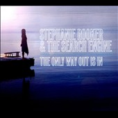 Search Engine/Stephanie Rooker: The Only Way Out is In [Digipak]