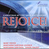 Rejoice! Christmas at The Sage Gateshead / Northern Sinfonia - Simon Halsey