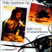Phillip Goodhand-Tait: Radio Songs: 1977 Recordings from Radio Bremen *