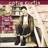Catie Curtis: Truth from Lies