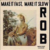 Rob (Afrob-Beat): Make It Fast, Make It Slow *