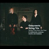 String Trios from the East by Gubaidulina, Kancheli, Knaifel and Paiberdin / Goeyvaert String Trio