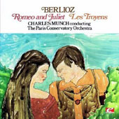 Berlioz: Romeo and Juliet; Les Troyens [Remastered]