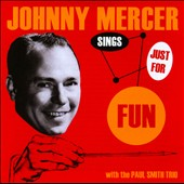 Johnny Mercer: Sings Just for Fun