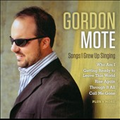 Gordon Mote: Songs I Grew Up Singing