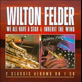 Wilton Felder: We All Have a Star/Inherit the Wind