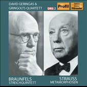 Braunfels: String Quartet; Strauss: Metamorphosen / David Geringas; Gringolts Quartet