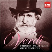 Verdi: Preludes; Ballet Music; Opera Choruses