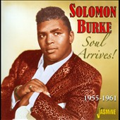 Solomon Burke: Soul Arrives! 1955-1961