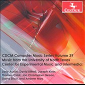 CDCM Computer Music Series, Vol. 39: Music from the University of North Texas Center for Experimental Music