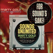 Marty Gold: For Sound's Sake/Sounds Unlimited