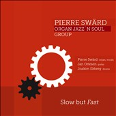 Pierre Swärd/Jan Ottesen/Joakim Ekberg: Slow But Fast [Digipak]