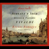 Sonatas for Pisendel. Violin Sonatas by Vivaldi, RV.2, 6, 19, 25 & 29 / Baltic Baroque