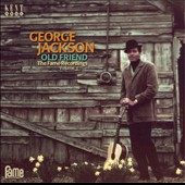 George Jackson: Old Friend: The Fame Recordings, Vol. 3 *