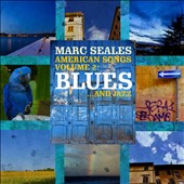 Marc Seales: American Songs, Vol. 2: Blues...and Jazz *
