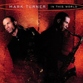 Mark Turner (Sax): In This World [Limited Edition] [Remastered]