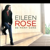 Eileen Rose: Be Many Gone [Digipak]