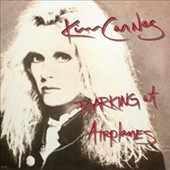 Kim Carnes: Barking at Airplanes [Slipcase]