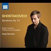 Shostakovich: Symphony No. 14 / Vasily Petrenko, Royal Liverpool PO