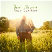 Dennis Ellsworth: Hazy Sunshine