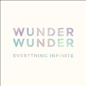 Wunder Wunder: Everything Infinite