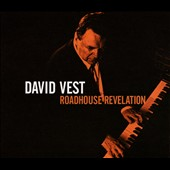 David Vest: Roadhouse Revelation [Digipak]