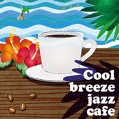 Various Artists: Cool Breeze Jazz Cafe