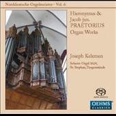 North German Organ  Masters, Vol. 6: Hieronymus & Jacob jun. Praetorius / Joseph Kelemen, organ at St. Stephan, Tangermunde