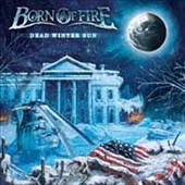 Born Of Fire: Dead Winter Sun