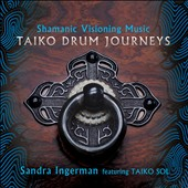 Sandra Ingerman: Shamanic Visioning Music: Taiko Drum Journeys [Digipak]