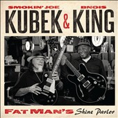 Smokin' Joe Kubek/Bnois King: Fat Man's Shine Parlor [Slipcase] *