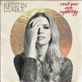 Kristin Diable: Create Your Own Mythology [Digipak] *