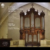 The Cavaillé-Coll organ (1856) Lunel: The Route of Organs, Vol. 13 - Music by Hesse, Franck, Berwald, Guilmant, Vierne, Bédard / Olivier Vernet, organ