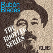 Rubén Blades: The Bootleg Series, Vol. 3