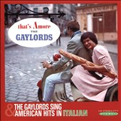 The Gaylords: That's Amore & Sing American Hits in Italian