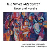 Novel Jazz Septet: Novel and Novelle: More Unearthed Treasures by Billy Strayhorn & Duke Ellington