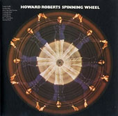 Howard Roberts (Guitar): Spinning Wheel [Limited Edition]
