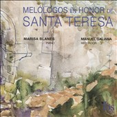Melologos En Honor De Santa Teresa (Melologos in honor of Santa Teresa) - Works by Various Composers / Marisa Blanes, piano; Manuel Galiana, reciter
