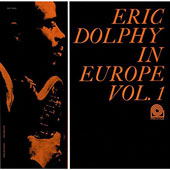 Eric Dolphy: Eric Dolphy in Europe, Vol. 1