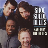 Shoe Suede Blues/Peter Tork & Shoe Suede Blues: Saved by the Blues