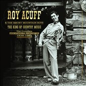 Roy Acuff & His Smokey Mountain Boys: King of Country Music: Foundation Recordings Comp