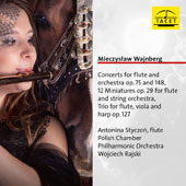Mieczyslaw Weinberg: Concerts for Flute and Orchestra Op. 75 & 148; 12 Miniatures for Flute and String Orchestra; Trio for Flute, Viola and Harp / Antonina Styczen, flute; Polish Chamber PO Sopot
