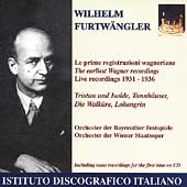Wilhelm Furtwängler - The Earliest Wagner Recordings