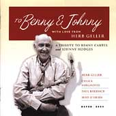 Herb Geller: To Benny and Johnny with Love from Herb Geller