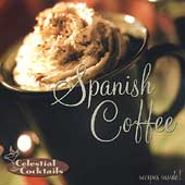 Various Artists: Celestial Cocktails: Spanish Coffee